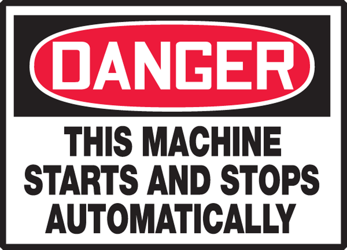 Equipment Starts And Stops AutomaticallySign or Label OSHA Danger